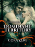 Dominant Territory by Cora Zane