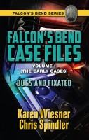 Karen Wiesner - Falcon's Bend Case Files, Volume I (The Early Cases): Bugs and Fixated