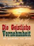 Die Geistliche Vornehmheit: Die Geschichte Von Josef by Zacharias Tanee Fomum