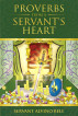Proverbs Of a Servant's Heart by Alvino Bell