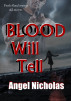 Blood Will Tell by Angel Nicholas