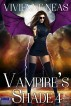 Vampire's Shade 4 (Vampire's Shade Collection) by Vivienne Neas
