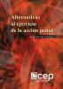 Alternativas al ejercicio de la acción penal by Ricardo Vaca Andrade