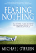 Fearing Nothing by Michael O'Brien