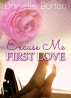 Excuse Me, First Love - A College Daze Romance (Book 1) by Danielle Burton