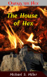 The House of Hex by Michael S. Miller