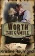 Worth the Gamble (Hidden Springs Book Seven) by Kristine Raymond
