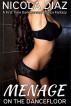 Menage on the Dancefloor - A First Time Dark Menage Erotica Fantasy by Nicola Diaz