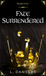 Fate Surrendered (Book 2 of the Fate Abandoned Series) by L. Danvers