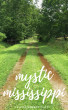 Mystic Mississippi by Katie George