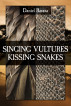 Singing Vultures Kissing Snakes by Daniel Barasa
