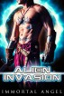 Alien Invasion: A Warrior Prince Romance (The Tourin Legacy - Part 1) by Immortal Angel