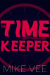 The Time Keeper by Mike Vee