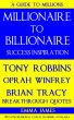 Millionaire to Billionaire Success Inspiration: Tony Robbins, Oprah Winfrey, Brian Tracy Breakthrough Quotes by Emma James
