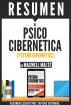 Psico Cibernetica (Psycho Cybernetics): Resumen del libro de Maxwell Maltz by Sapiens Editorial