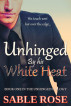 Unhinged by his White Heat by Sable Rose