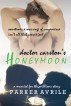 Doctor Carston's Honeymoon: A Married for the Millions Story by Parker Avrile