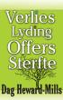 Verlies, lyding, offers en sterfte by Dag Heward-Mills