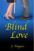 Blind Love by John Migacz