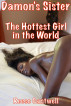 Damon's Sister: The Hottest Girl in the World by Reese Cantwell