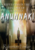 Anunnaki: Reptilians in the History of Humanity by Robinson Fowler