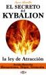 Kybalion Descubre la ley de Atracción: Hermetismo, Ikigai, Gestación, Acción Reacción by Sara Burillo
