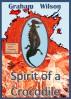 Spirit of a Crocodile : Crocodile Spirit Dreaming Books 1 & 2 by Graham Wilson