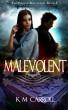 Malevolent by K. M. Carroll