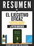 El Ejecutivo Eficaz: La Guia Definitiva Para Lograr Hacer Las Cosas Correctas (The Effective Executive) - Resumen Del Libro De Peter Drucker by Sapiens Editorial