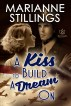 A Kiss To Build A Dream On by Marianne Stillings