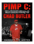 Pimp C: The Untold Story of Chad Butler by Marques The Writer