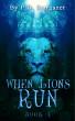 When Lions Run by P. D. Stargazer