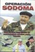Operación Sodoma- Final del Mono Jojoy, símbolo del narcoterrorismo comunista contra Colombia by Luis Alberto Villamarin Pulido