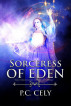 Sorceress of Eden by Pat Cely