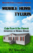 Mobile Home Tycoon by RJ Salerno