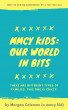 MMCY Kids: Our World In Bits by Morgan Coleman