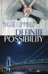 Definite Possibility by Maggie Cummings