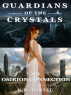Guardians of the Crystals: The Osirion Connection Book One by K.D. Martel