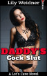 Daddy's Cock Slut by Lily Weidner