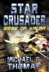 Star Crusader: Siege of Kalar by Michael G. Thomas