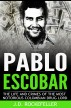 The Life and Crimes of Pablo Escobar by J.D. Rockefeller