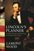 Lincoln's Planner: A Unique Look at the Civil War Through the President's Daily Activities by Lamont Wood