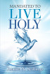 Mandated to Live Holy by Juanita Stallings