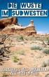Die Wüste Im Südwesten by Lisa E. Jobe