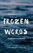 Frozen Words by Amandeep Kaur