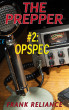 The Prepper: #2 OpSpec by Frank Reliance