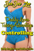 Controlling (Daddy Loves Taking Advantage) by DeeDee Zee