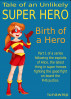 Tale of an Unlikely Superhero. Part 1: Birth of a Hero by Luna Wisp