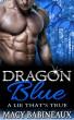 Dragon Blue: A Lie That's True by Macy Babineaux
