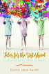 Tales for the Sisterhood: A Collection of Short Stories by Diana Jane Heath